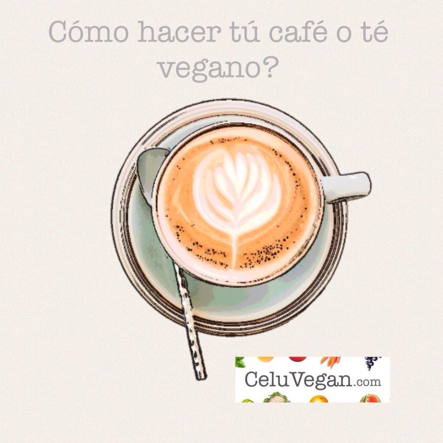 Cómo-hacer -tu-cafe-o-te-vegano